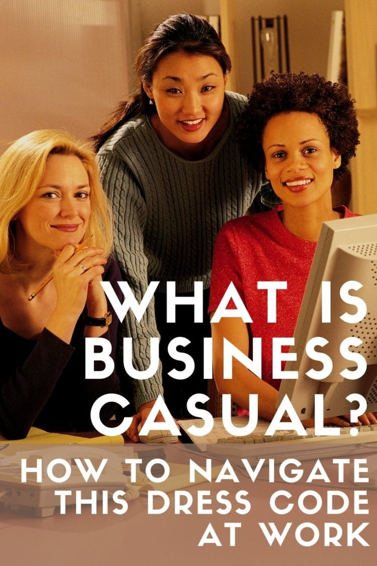 Image of three women in front of a computer with the text what is business casual and how to dress for work
