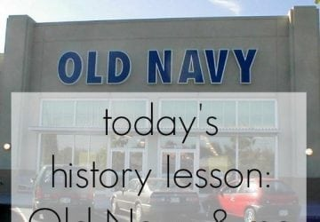 Today's History Lesson – Old Navy and Me