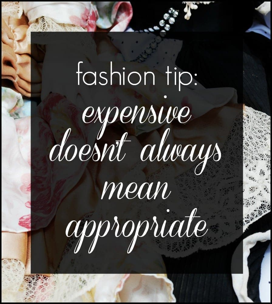 Expensive Doesn't Always Equal Appropriate