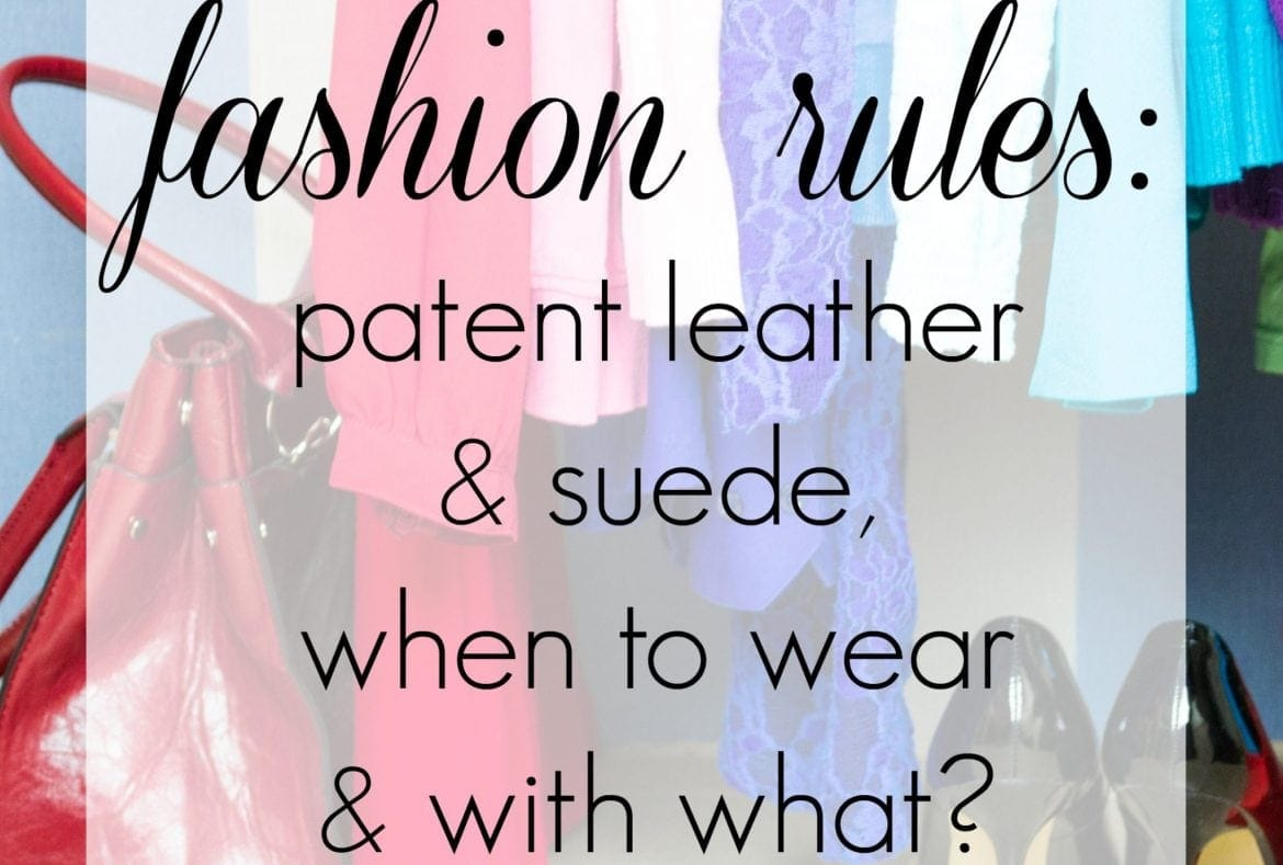 Breaking Fashion Rules – Patent Leather and Suede