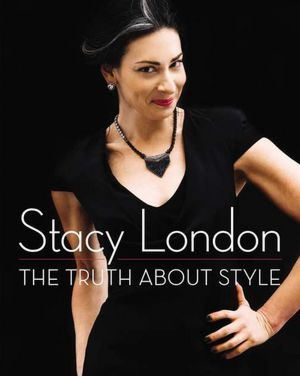 Stacy London Truth About Style Book