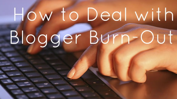 blogger burn out writers block