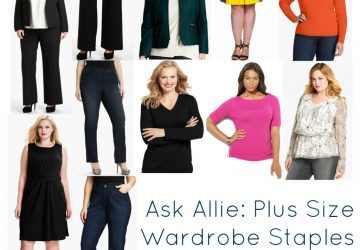 Ask Allie: Plus Size Wardrobe Staples