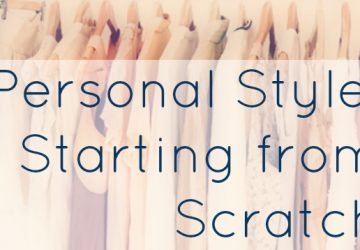 Personal Style: Starting from Scratch