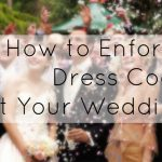 Ask Allie: Ensuring Proper Dress Code at a Wedding