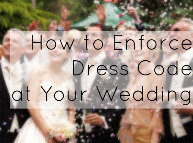 how to enforce dress code wedding