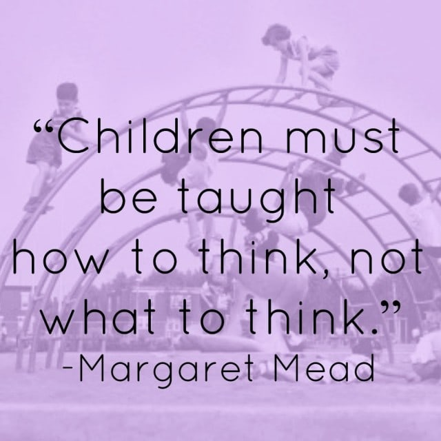 margaret mead quote children must be taught how to think