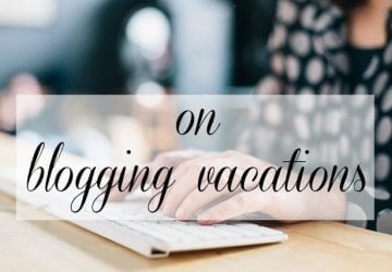 On Blogging Vacations