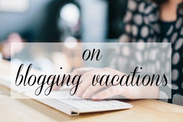 blogging vacations