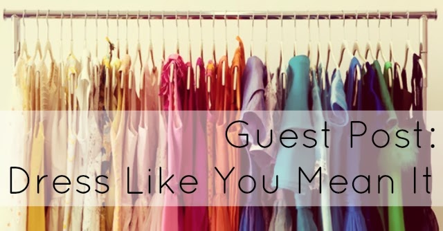dress like you mean it thoughts fashion