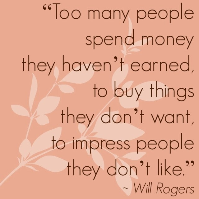 will rogers quote buy things money