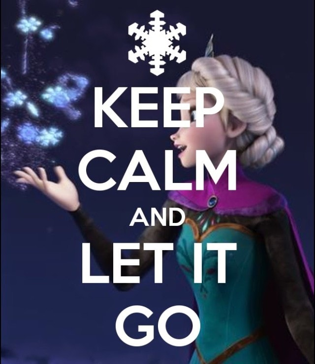 keep calm and let it go by lordani0512 d6yfjy3