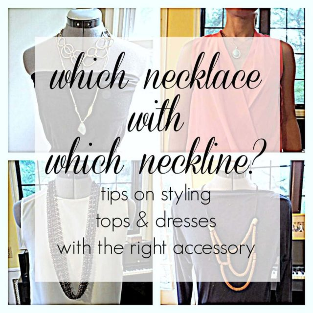 which necklace with which neckline - styling tops and dresses right accessory by Wardrobe Oxygen