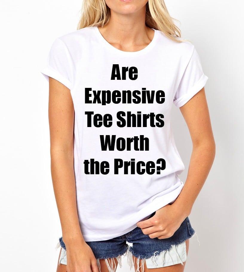 expensive tee shirt designer worth the price
