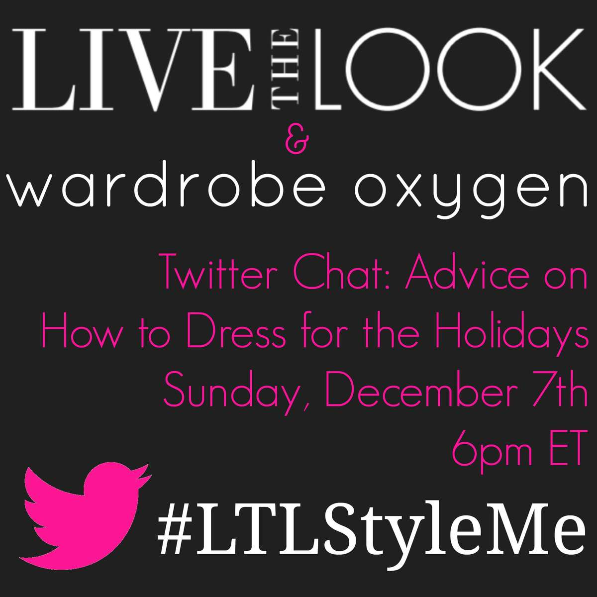 LiveTheLook and Wardrobe Oxygen Twitter Chat on How to Dress for the Holidays 12/7 6pm #LTLStyleMe