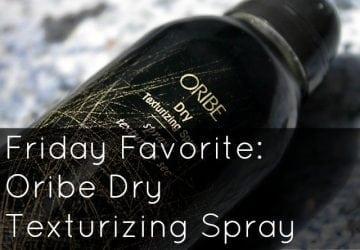 Friday Favorite: Oribe Dry Texturizing Spray