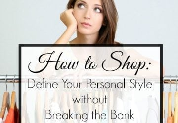 How to Shop for Clothing and Define Your Personal Style