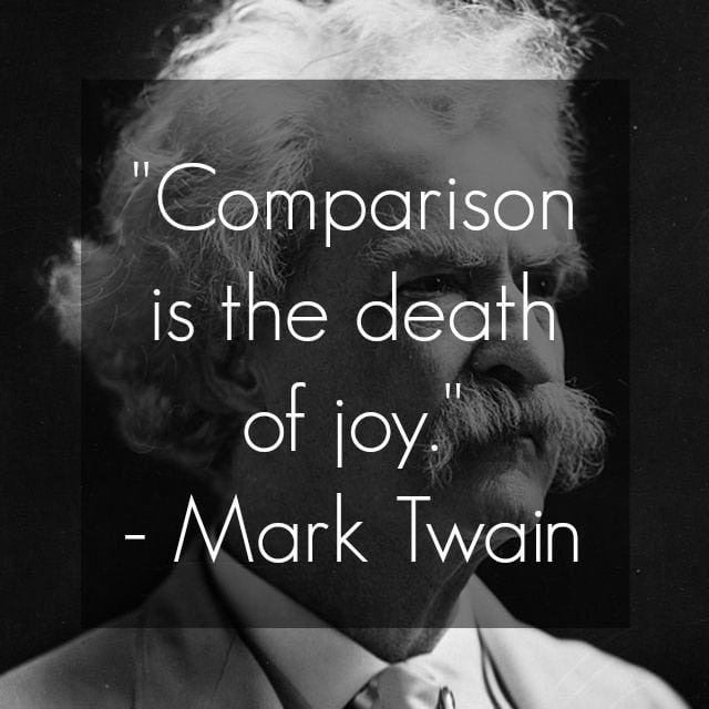 Mark Twain Quote Comparison is the death of joy