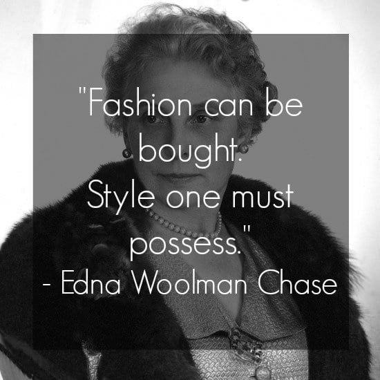 edna woolman chase quote fashion can be bought style one must possess