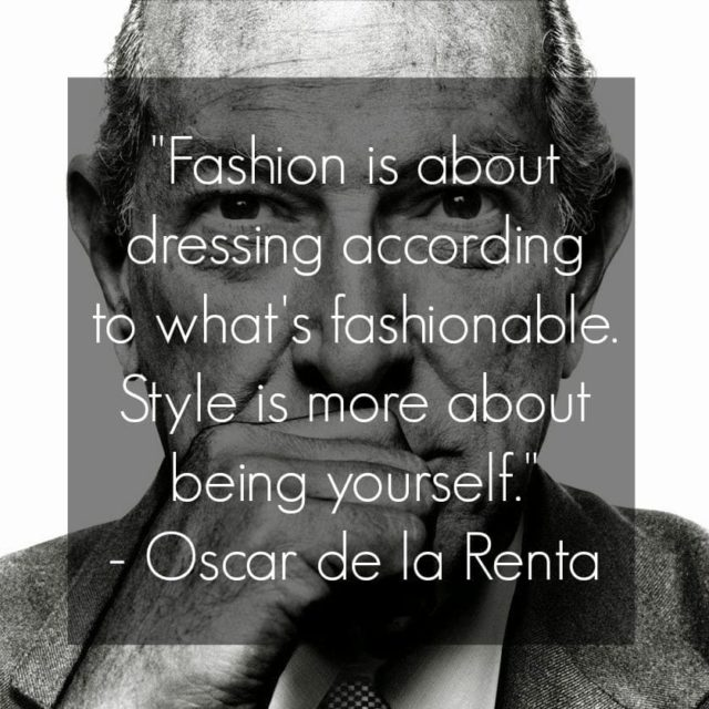 oscar de la renta quote Fashion is about dressing according to what's fashionable
