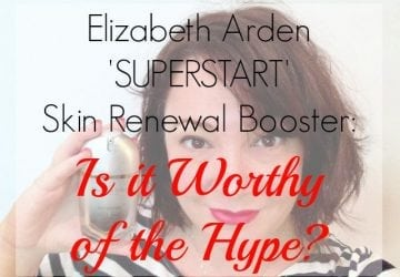 Elizabeth Arden SUPERSTART: Is it Worth the Hype? [Sponsored]