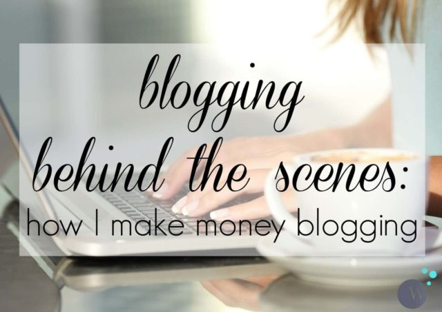 Blogging Behind the Scenes - How I Make Money Blogging by Wardrobe Oxygen