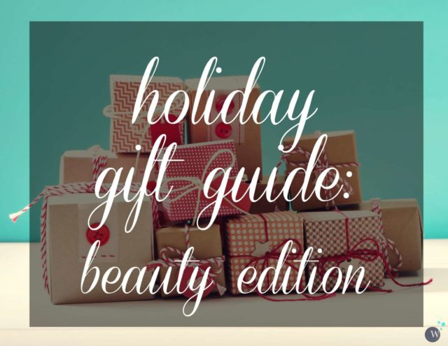 Holiday Gift Guide: Beauty Edition - great gift ideas at different price points for all sorts of beauty lovers
