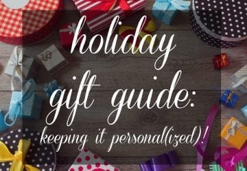 Holiday Gift Guide: Making it Personal