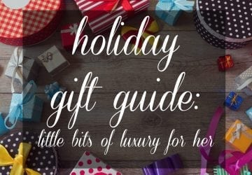 Holiday Gift Guide: One and Done One-Items Gifts of Luxury