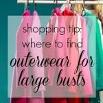 Best Outerwear for Large Busts