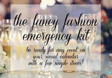 Be Ready for Any Formal Event: The Fancy Fashion Emergency Kit