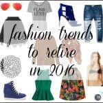 Fashion Trends to Retire in 2016