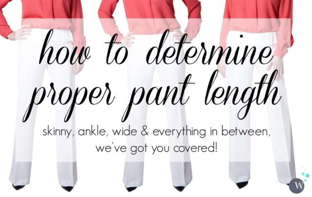 How to Determine Proper Pant Length: Tips for hemming trousers to the proper length depending on the style and the shoe. Via Wardrobe Oxygen - The Correct Hem Length for Every Style of Pants featured by popular Washington DC petite fashion blogger, Wardrobe Oxygen
