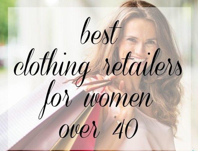 Best Clothing Retailers for Women Over 40 - Wardrobe Oxygen