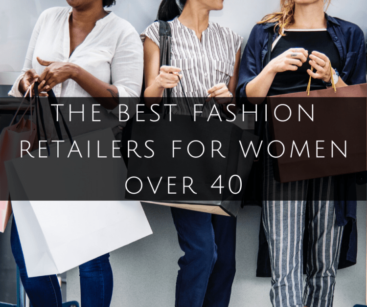 the best fashion retailers for women over 40