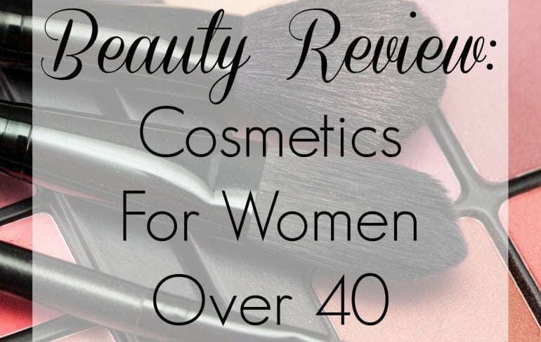 beauty review cosmetics for woen over 40