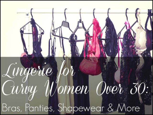 Wardrobe Oxygen: The best lingerie for curvy women and women over 30. Favorite bras, panties, shapewear, and more.