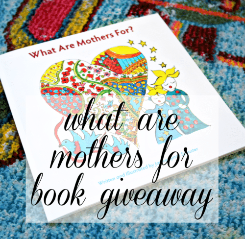 What Are Mothers For? Book Giveaway