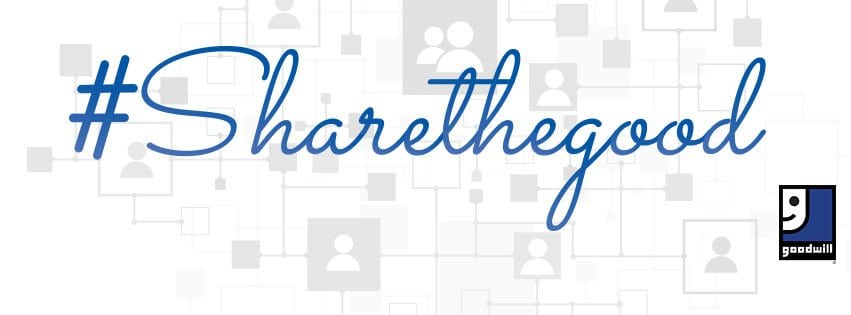 DC Goodwill #ShareTheGood Goodwill Industries Week