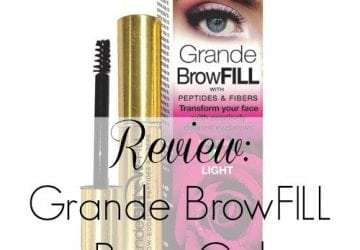 Weekend Review: Grande Naturals BrowFILL Brow Gel