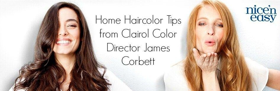 Home Haircolor Tips from Clairol Color Director James Corbett