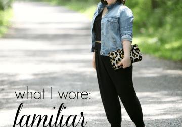 What I Wore: Familiar