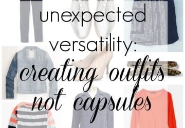 Unexpected Versatility: Creating Outfits not Capsules