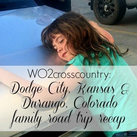 Durango Colorado and Dodge City Kansas family road trip - Wardrobe Oxygen