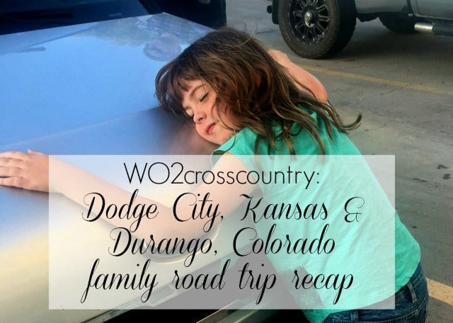 Wardrobe Oxygen family road trip recap of Dodge City Kansas and Durango Colorado