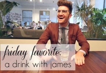 Friday Favorite: A Drink With James