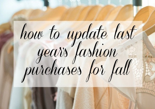 How to Update last year's fashion purchases for Fall 2016 - Wardrobe Oxygen Updating Last Year's Fashion Purchases for Fall 2016