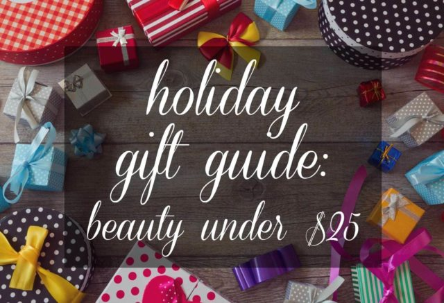 Gift Guide Beauty $25 and Less - Wardrobe Oxygen