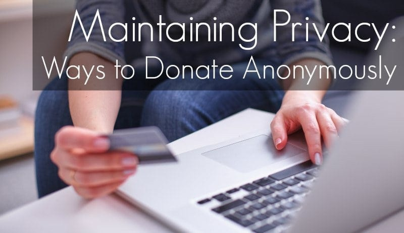 Ways to Donate Anonymously and maintain privacy