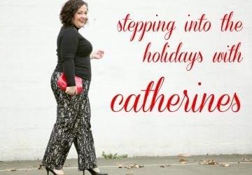 Stepping into the Holidays with Catherines [Sponsored]
